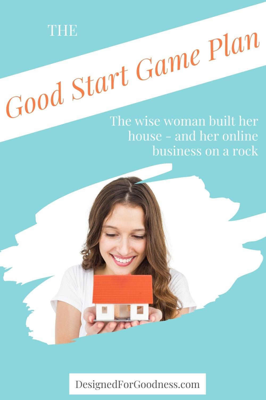 The Good Start Game Plan