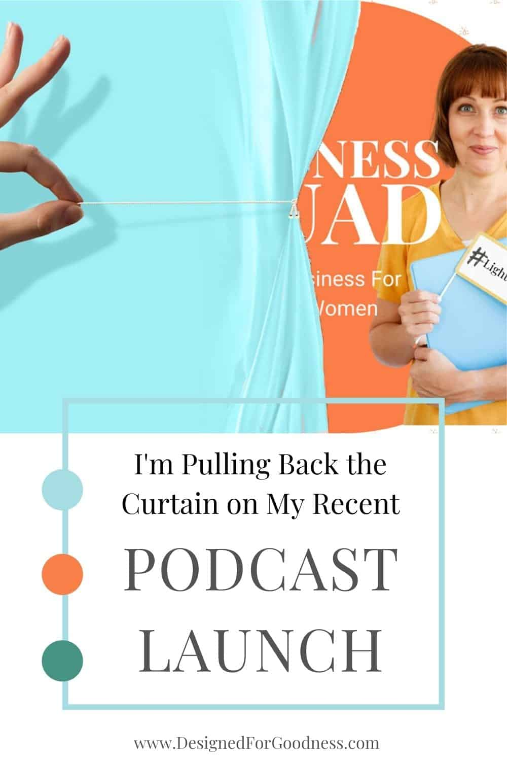 07_Behind the scenes of my podcast launch