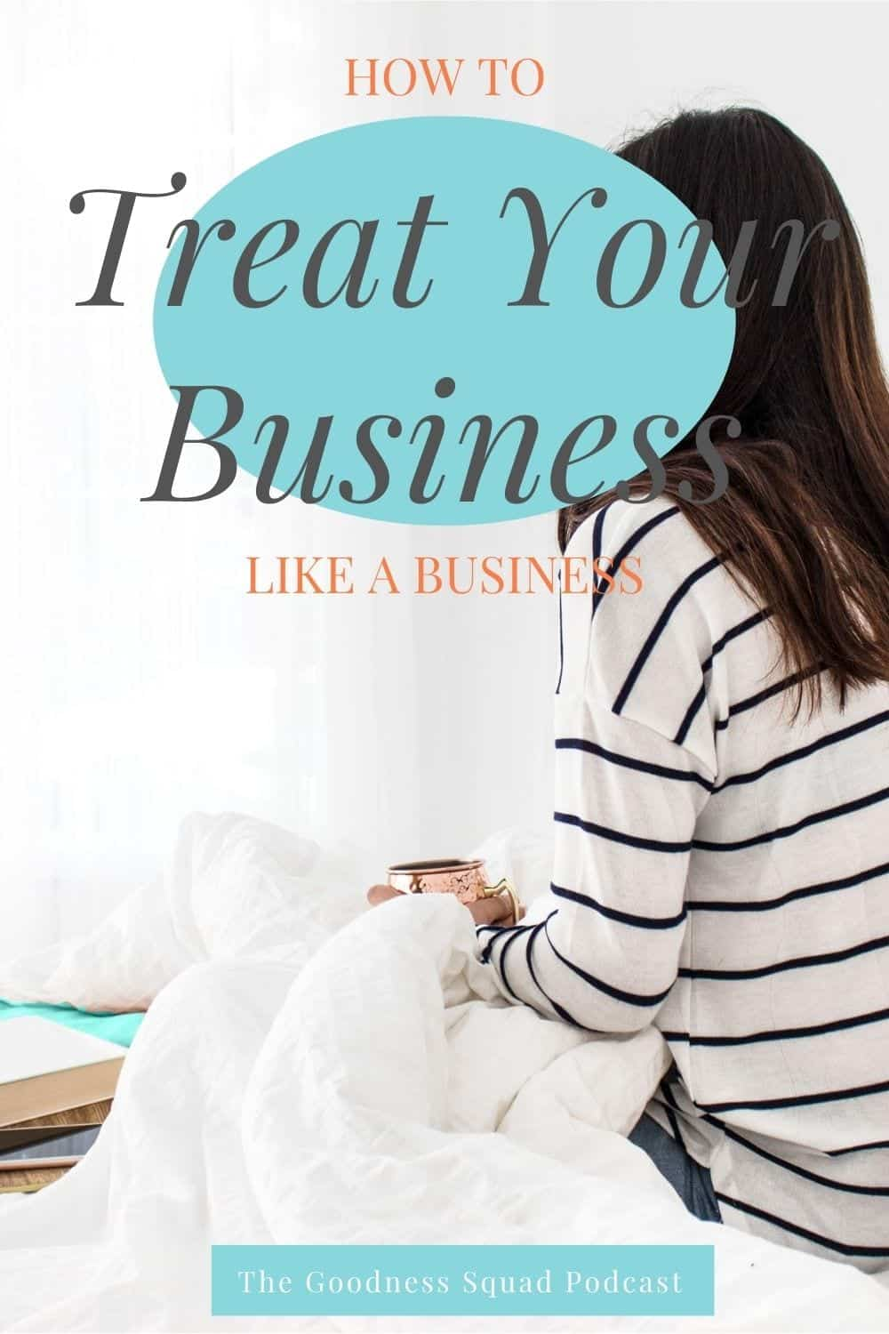 032_How to treat your business like a business