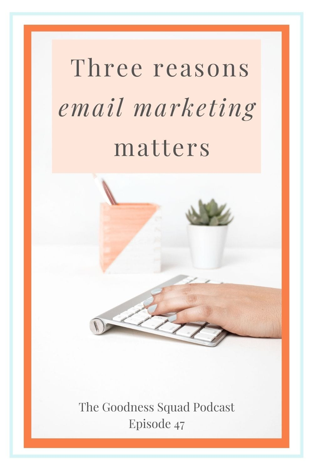 047_Why Email Marketing MAtters