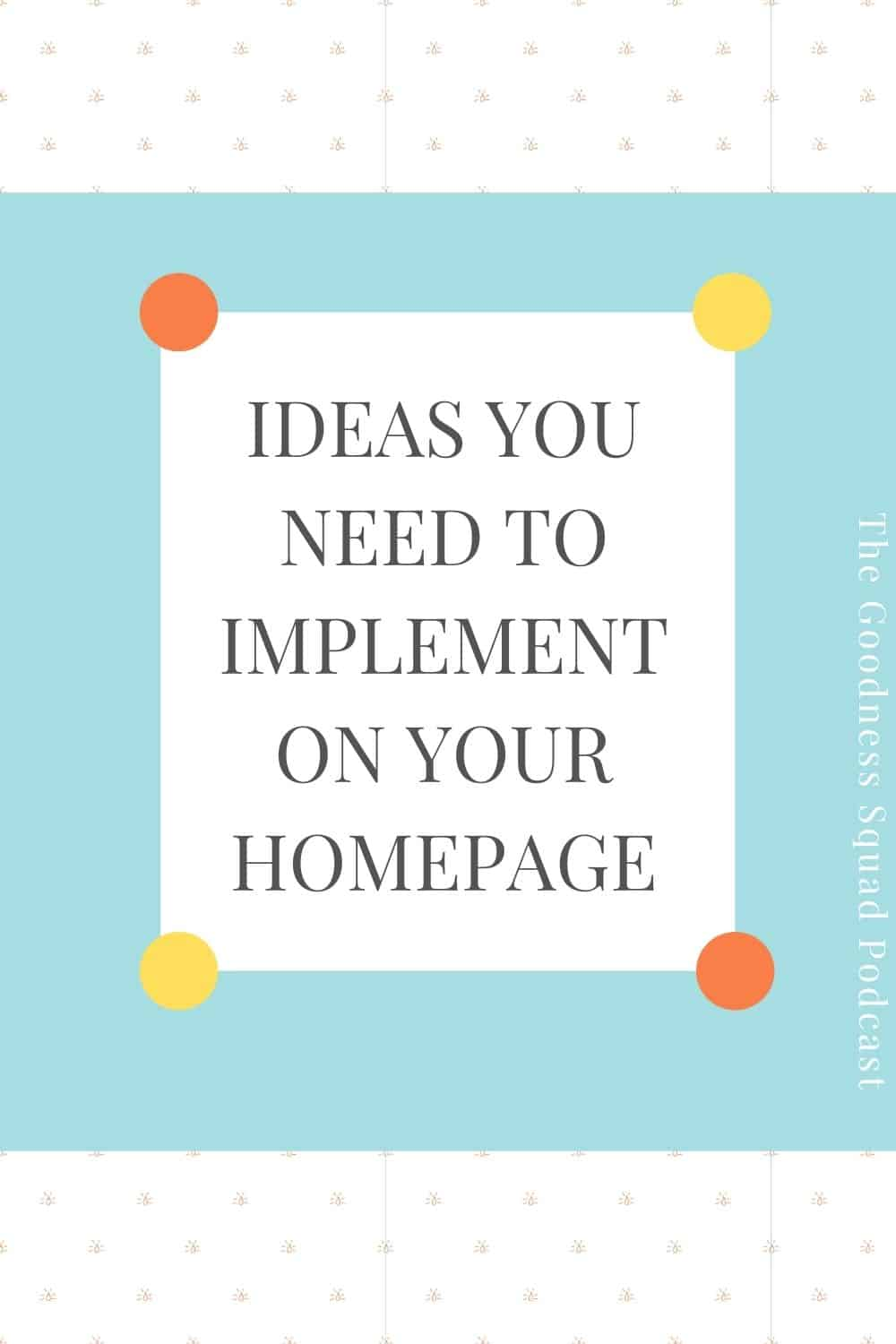 089_how to create a homepage that actually helps people and makes you money